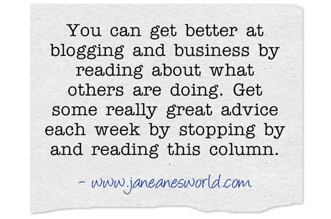 better blogging and better business www.janeanesworld.com