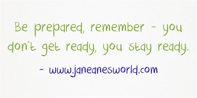 https://janeanesworld.com/wp-content/uploads/2012/12/Be-prepared-remember-.jpg
