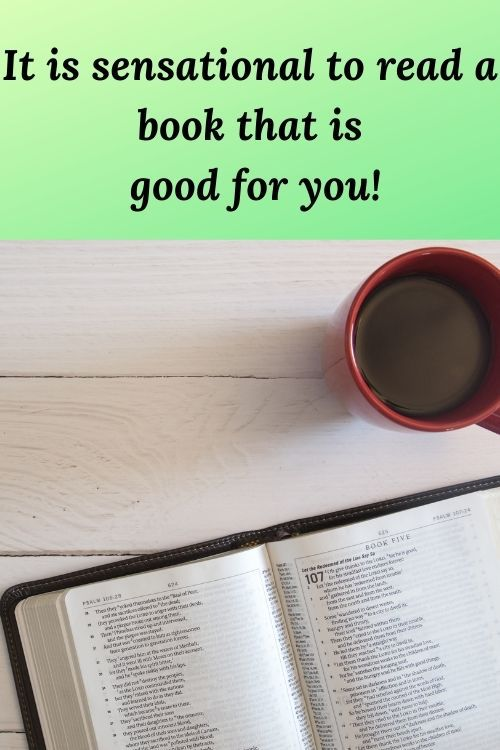 It is sensational to read a book that is good for you!