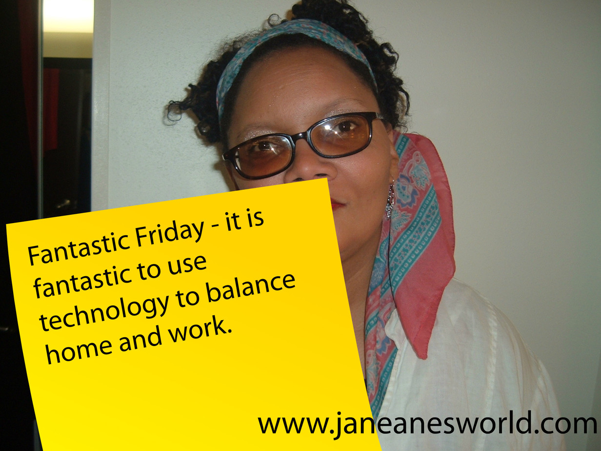 fantastic Friday, technology, home and work balance