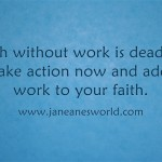 www.janeanesworld.com faith without work is dead
