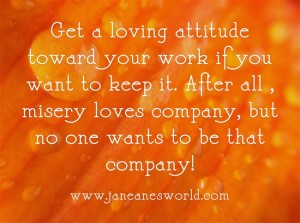 www.janeanesworld.com get loving attitude toward work