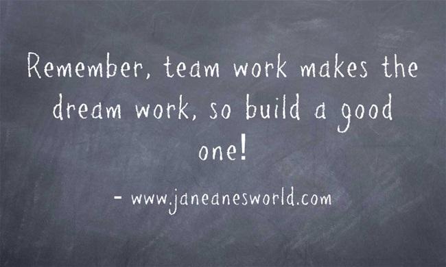 www.janeanesworld.com  team work makes the dream work