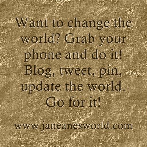 change the world www.janeanesworld.com