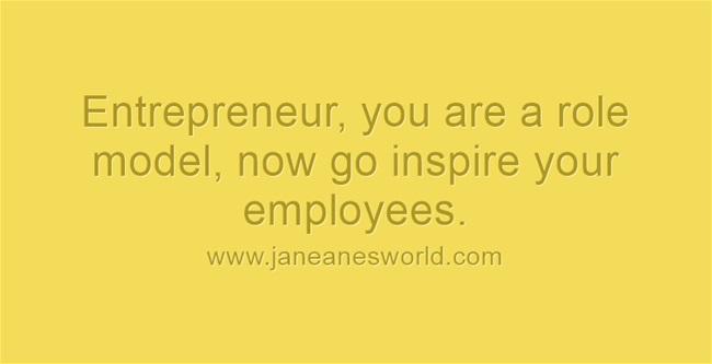 enterepreneurs are role models www.janeanesworld.com