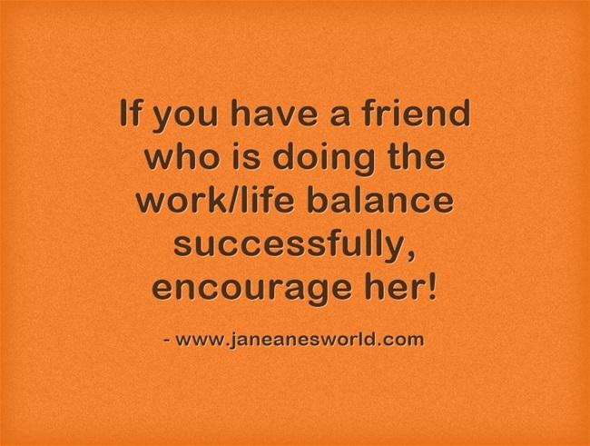 encourage work/life balance www.janeanesworld.com