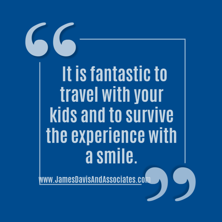 It is fantastic to travel with your kids and to survive the experience with a smile.