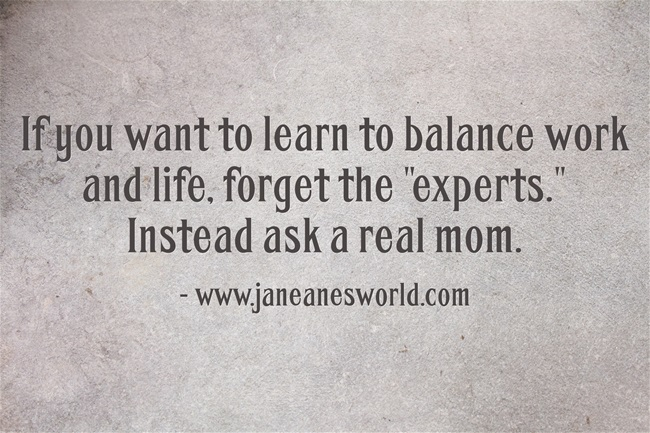 Work Life Balance - Ask a Mom How to Do It!