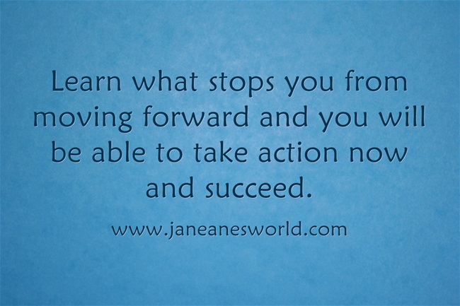 learn what stops you so you can take action now www.janeanesworld.com
