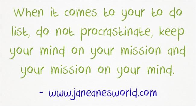 don't procrastinate www.janeanesworld.com