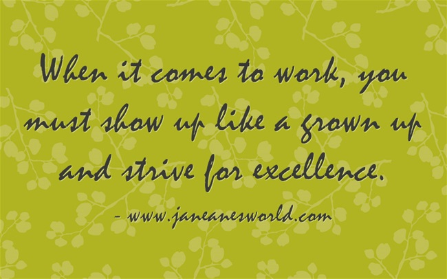 show up like a grown up at work www.janeanesworld.com