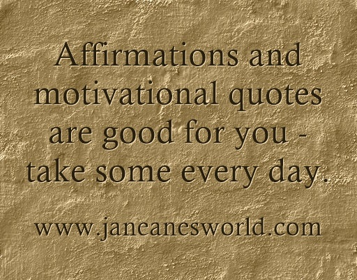affirmations and motivational quotes www.janeanesworld.com