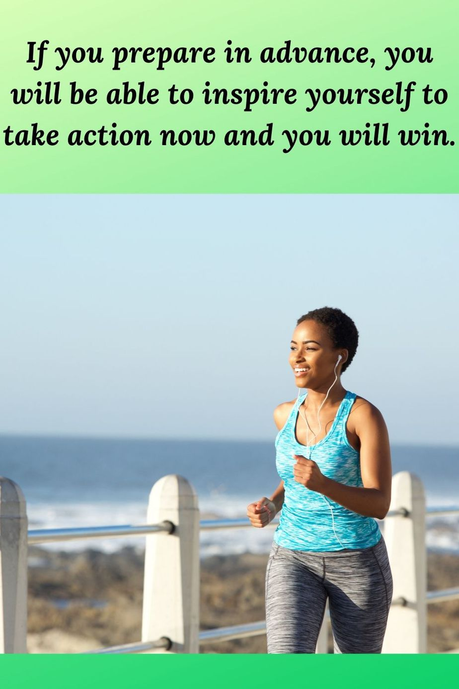"african american woman jogging and a text box with the words ""If you prepare in advance, you will be able to inspire yourself to take action now and you will win."""