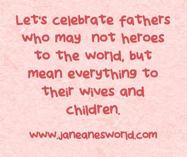celebrate fathers www.janeanesworld.com