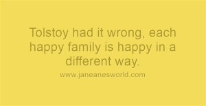tolstoy is wrong about happy families www.janeanesworld.com
