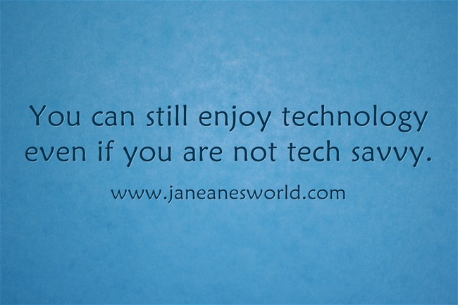 Technology is all around u and you don't have to be tech savvy to love it. One of the best things about modern technology is that it is changing and improving each day. With each update, technology is becoming more user-friendly and more exciting.