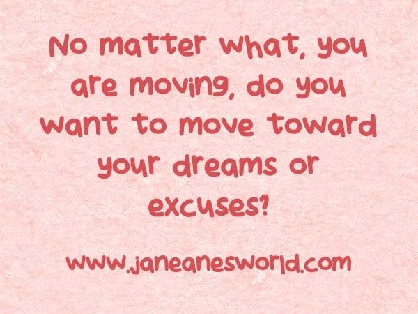 work towards your dreams www.janeanesworld.com