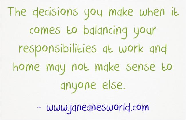 work life balance www.janeanesworld.com