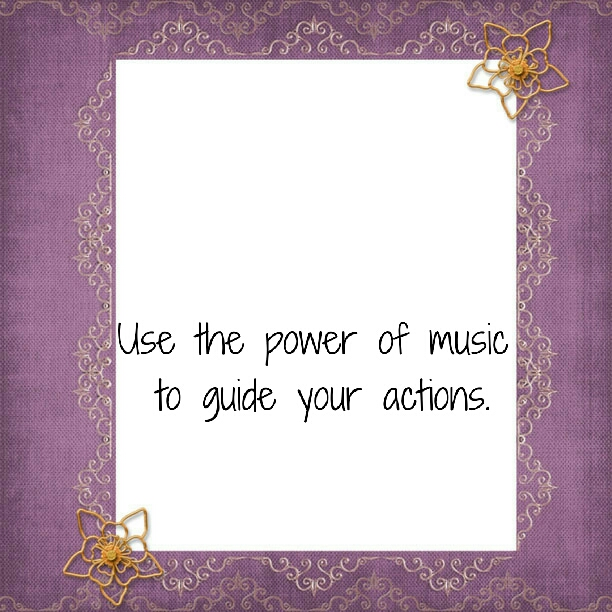 use music to guide your action