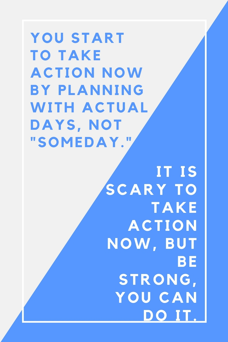 take action now - even if you're scared