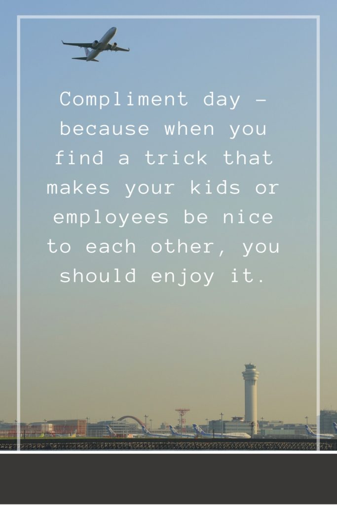 """photo of cloudy day with words """"Compliment day - because when you find a trick that makes your kids or employees be nice to each other, you should enjoy it."""""""