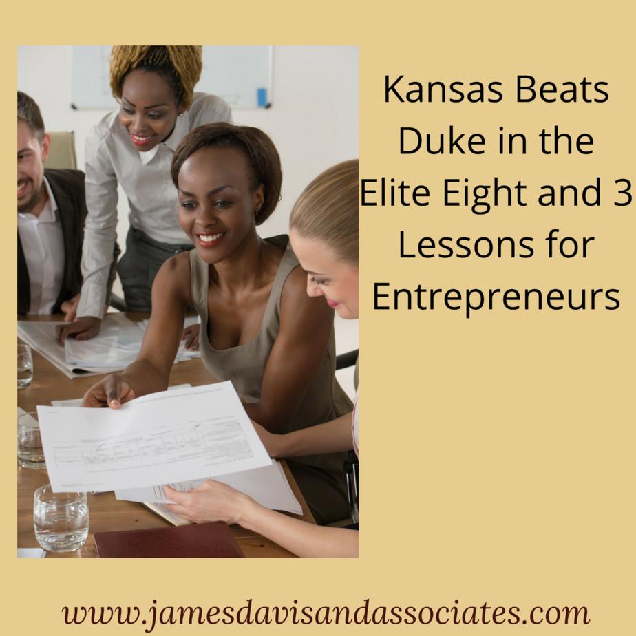 Kansas Beats Duke in the Elite Eight and 3 Lessons for Entrepreneurs