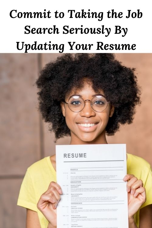 African-American woman with resume and words Commit to Taking the Job Search Seriously By Updating Your Resume