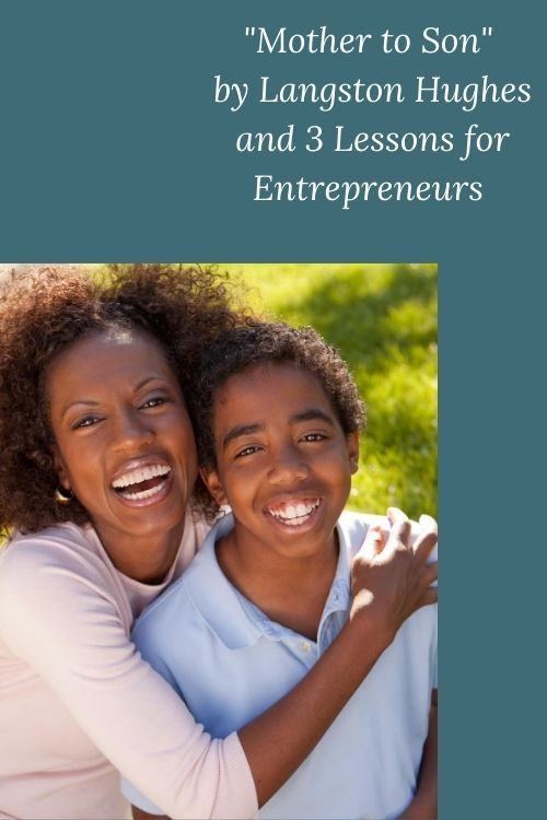 mother and son graphic with words Mother to Son by Langston Hughes and 3 Lessons for Entrepreneurs