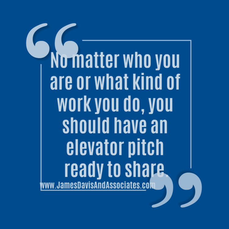 No matter who you are or what kind of work you do, you should have an elevator pitch ready to share.