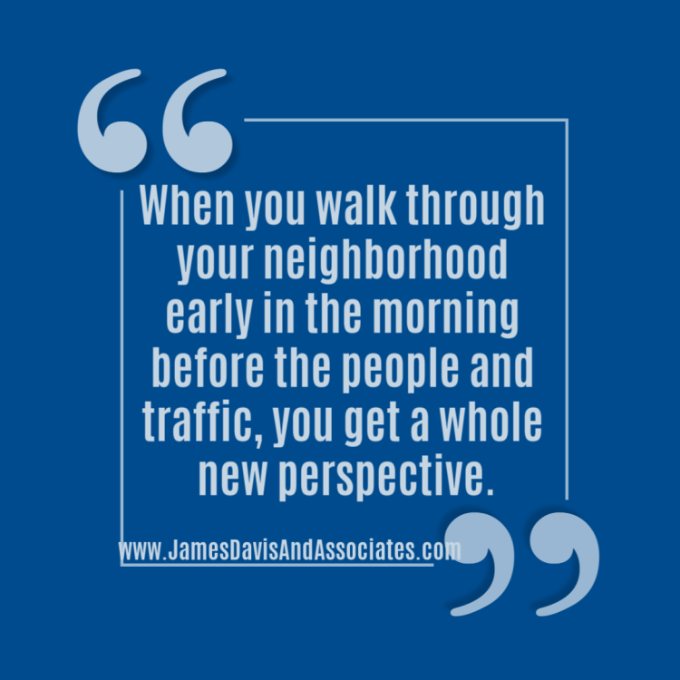 A miracle morning can start with a walk around the neighborhood.