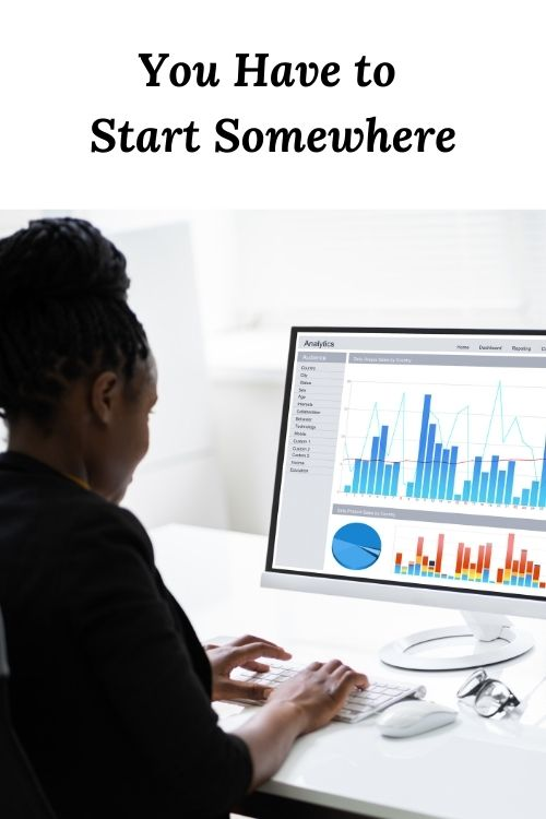 """African American Woman with graphs and the words """"You Have to Start Somewhere"""""""