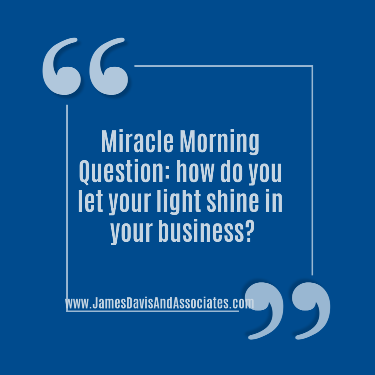 How do you let your light shine in your business?