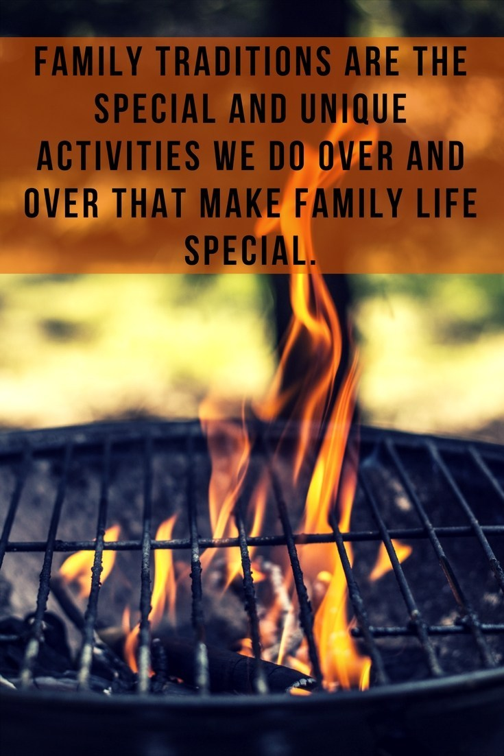 Family traditions are a legacy that will live on even when we are dead. So create some traditions that your family will enjoy forever.