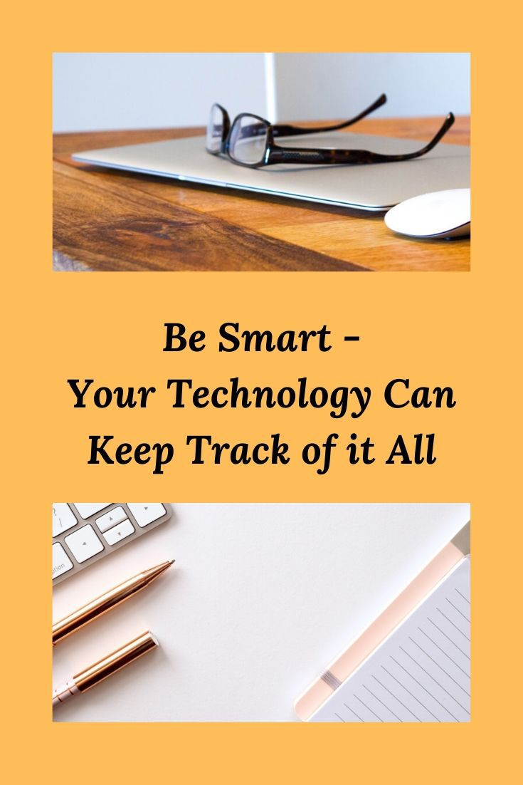 Be Smart Your Technology Can Keep Track of it All