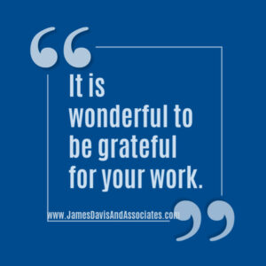 It is wonderful to be grateful for your work.