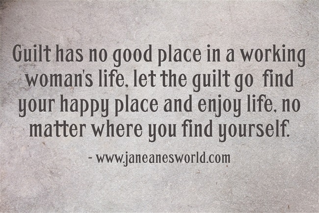 041020 guilt has no place in a working womans life