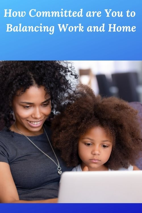 African American mom with child and th ewors How Committed are You to Balancing Work and Home