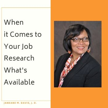 When it Comes to Your Job Research What's Available