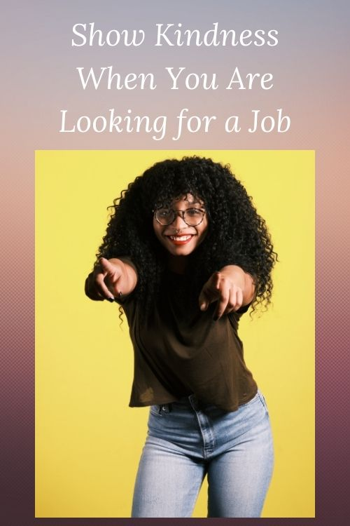 African American woman and the wors Show Kindness When You Are Looking for a Job