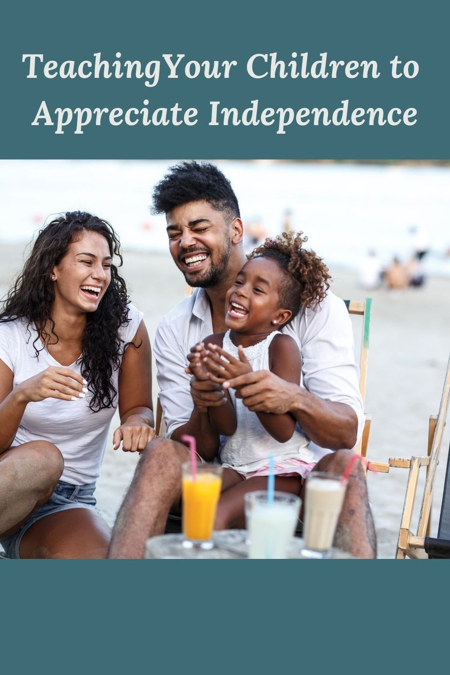 Teaching Your Children to Appreciate Independence