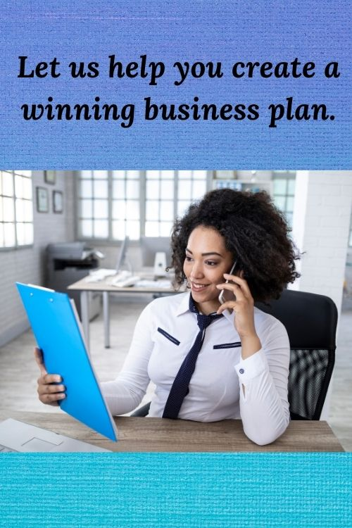 Let us help you create a winning business plan.
