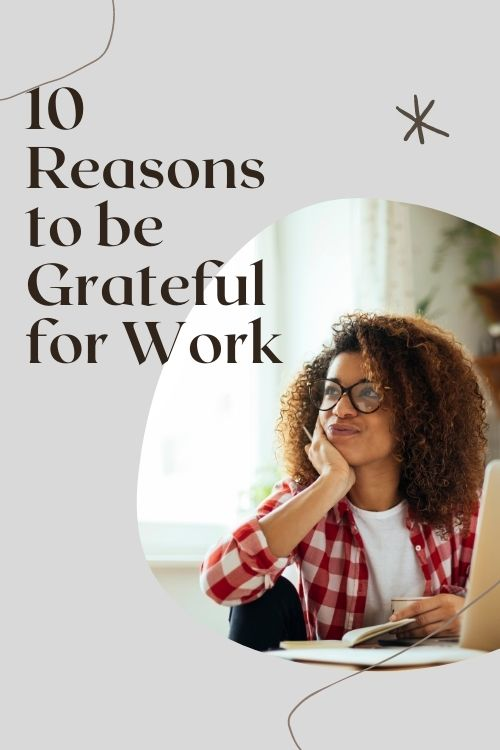 african american woman and the words 10 Reasons to be Grateful for Work
