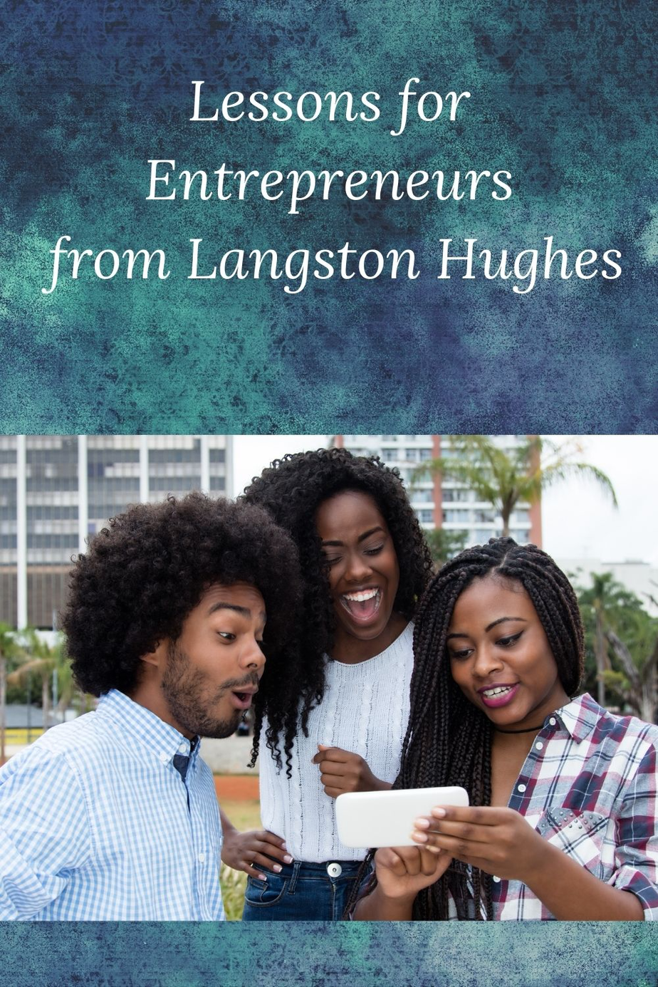"Picture of 3 African American People and the words "" Lessons for Entrepreneurs from Langston Hughes"""