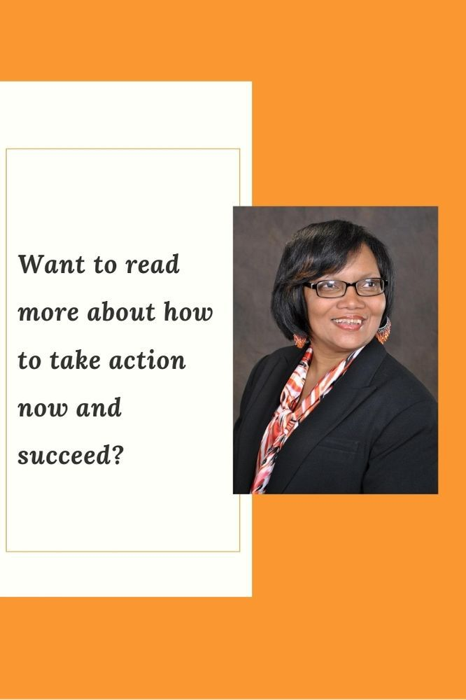 Want to Learn More about how to take action now and succeed