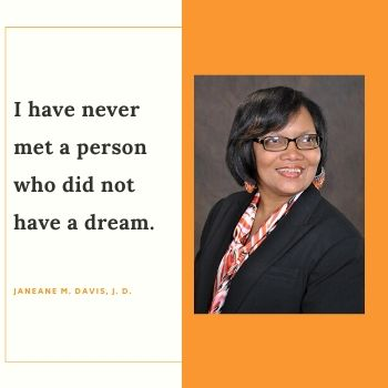 I have never met a person who did not have a dream.