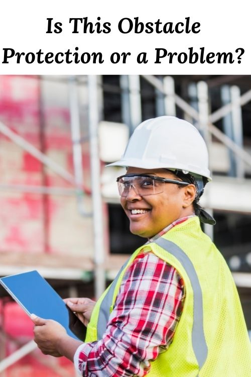 """African American woman in construction and teh words """"Is This Obstacle Protection or a Problem?"""""""