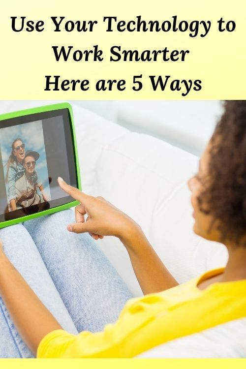 African American woman with  a tablet and the words Use Your Technology to Work Smarter Here are 5 Ways