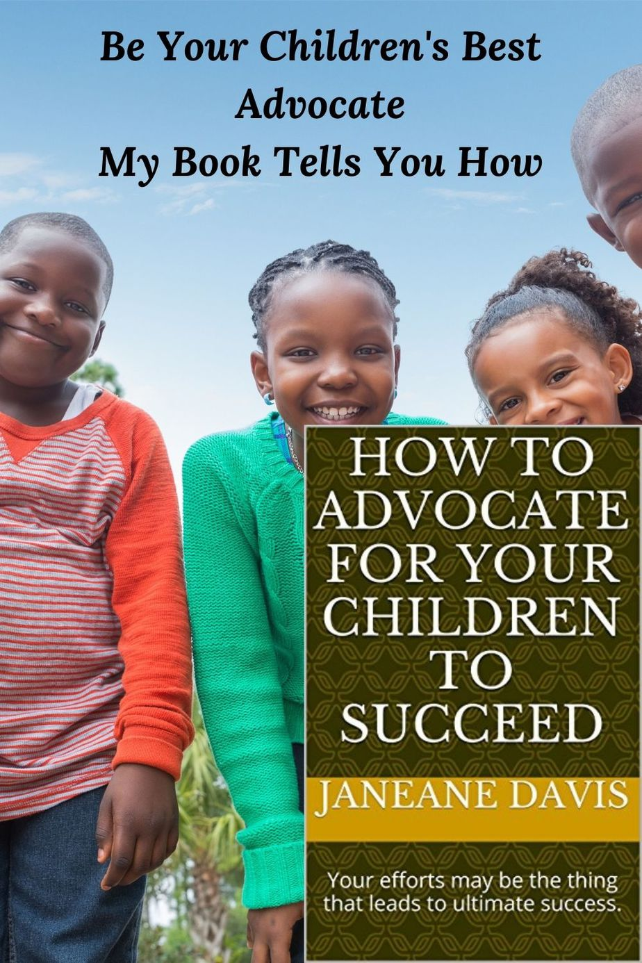 """Photo of 4 smiling African American Children, copy of the book cover """"How to Advocate for Your Children to Succeed"""""""