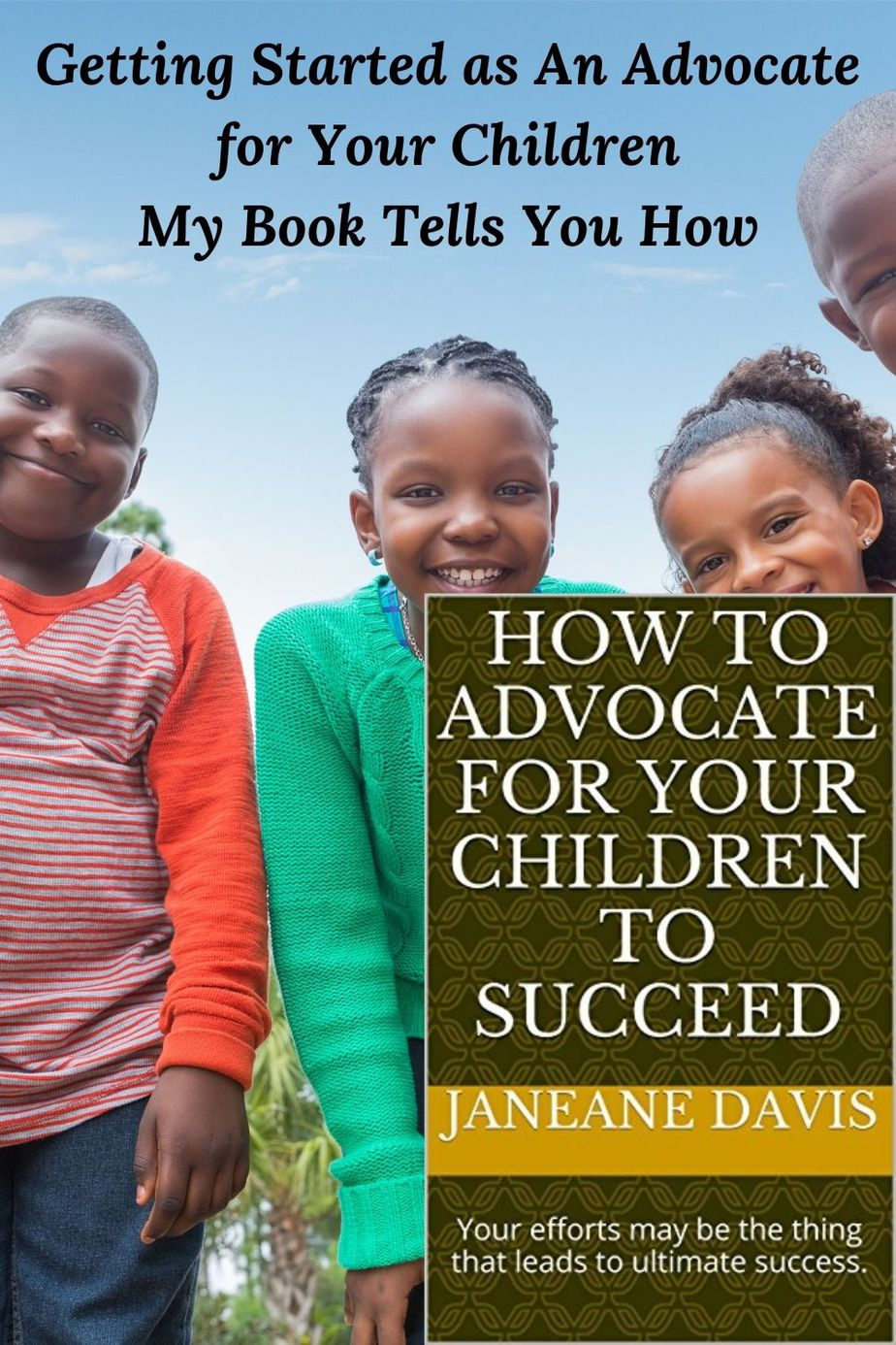 Picture of smiling African-American children and cover of book How To Advocate for Your Children. Getting Started as an Advocate for Your Children my My Book Tells You How