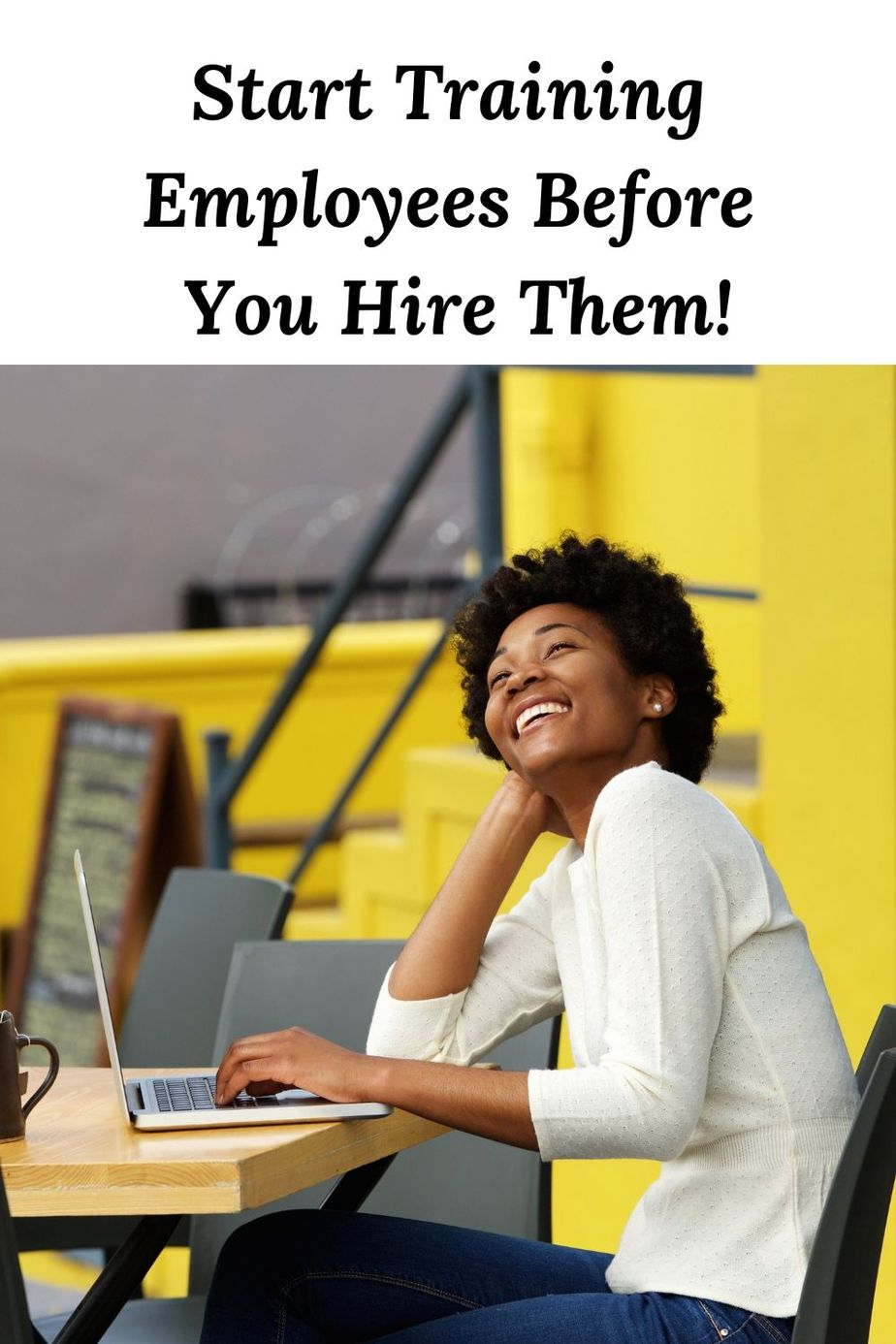 Train your 3employees before you hire them